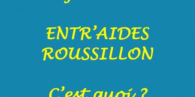 Aujourd'hui Entr'aides Roussillon c'est quoi ?